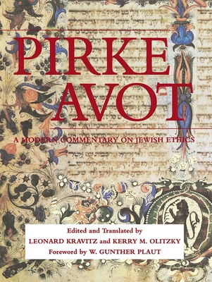 Pirke Avot: A Modern Commentary on Jewish Ethics - Kravitz, Leonard S, Ph.D. (Translated by), and Olitzky, Kerry M, Rabbi (Translated by), and Plaut, W Gunther, Rabbi (Foreword by)