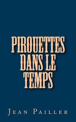 Pirouettes Dans Le Temps - Pailler, Jean