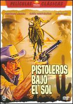 Pistoleros Bajo el Sol - Rubén Galindo Aguilar
