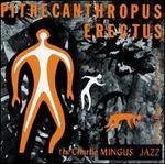 Pithecanthropus Erectus [Bonus Track] [OGV]