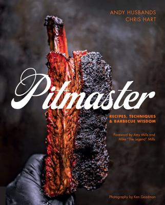 Pitmaster: Recipes, Techniques, and Barbecue Wisdom - Husbands, Andy, and Hart, Chris, Dr., and Mills, Mike (Foreword by)