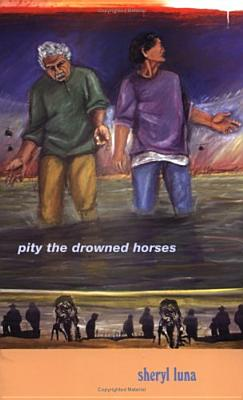 Pity the Drowned Horses - Luna, Sheryl