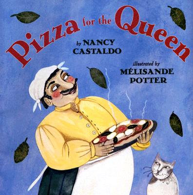Pizza for the Queen - Castaldo, Nancy F