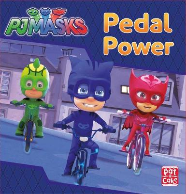 PJ Masks: Pedal Power: A PJ Masks story book - Pat-a-Cake, and PJ Masks