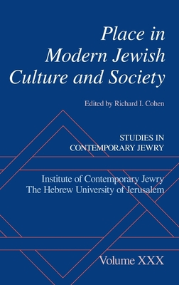 Place in Modern Jewish Culture and Society - Cohen, Richard I (Editor)