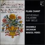 Plain Chant: Cathédrale d'Auxerre XVIIIe siècle