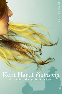 Plainsong - Haruf, Kent, and Carey, Peter (Introduction by)