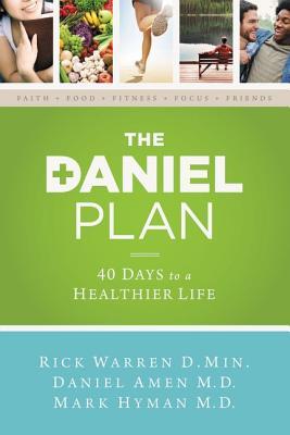 Plan Daniel: 40 Days To A Healthier Life - Warren, Rick, D.Min., and Amen, Daniel, Dr., and Hyman, Mark, Dr., MD
