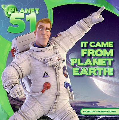 Planet 51: It Came from Planet Earth! - Auerbach, Annie