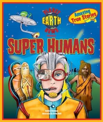 Planet Earth News Presents: Super Humans - Thomas, Keltie