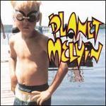 Planet Melvin