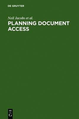 Planning Document Access: Options and Opportunities. Based on the Findings of the Elib Research Project Fiddo - Jacobs, Neil, and Morris, Anne, and Woodfield, Julie