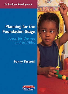 Planning for the Foundation Stage - Tassoni, Penny