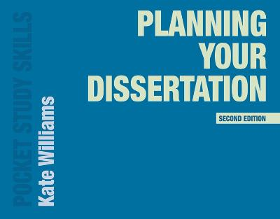 Planning Your Dissertation - Williams, Kate