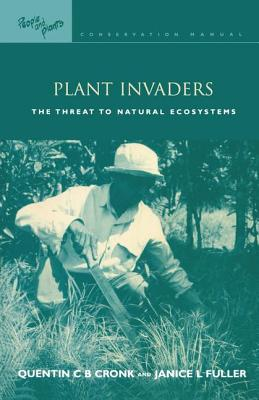 Plant Invaders: The Threat to Natural Ecosystems - Cronk, Quentin C B, and Fuller, Janice L