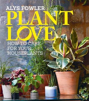 Plant Love - Fowler, Alys