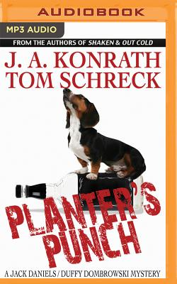 Planter's Punch - Konrath, J A, and Schreck, Tom, and Dawe, Angela (Read by)