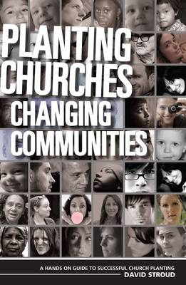 Planting Churches-Changing Communities - Stroud, David