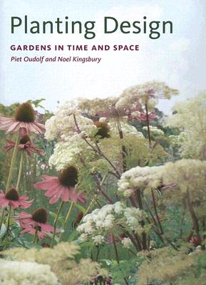 Planting Design: Gardens in Time and Space - Oudolf, Piet