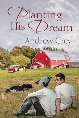 Planting His Dream - Grey, Andrew