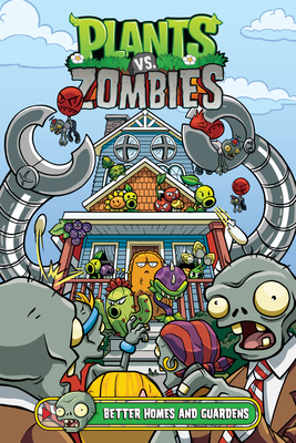 Plants vs. Zombies Volume 15: Better Homes and Guardens - Tobin, Paul