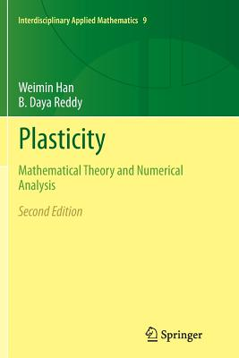 Plasticity: Mathematical Theory and Numerical Analysis - Han, Weimin, and Reddy, B Daya