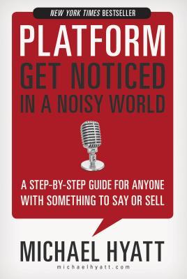Platform: Get Noticed in a Noisy World - Hyatt, Michael