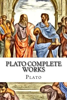 Plato Complete Works - Plato, and Jowett, Benjamin, Prof. (Translated by)
