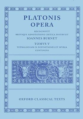 Plato Opera Vol. V: (Minos, Leges; Ep., Epp., Deff., Spuria) - Burnet, J. (Editor)