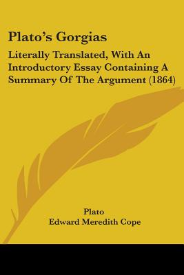 https://www3.alibris-static.com/platos-gorgias-literally-translated-with-an-introductory-essay-containing-a-summary-of-the-argument-1864/isbn/9781437087697_l.jpg