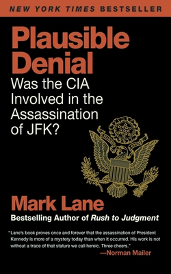 Plausible Denial: Was the CIA Involved in the Assassination of JFK? - Lane