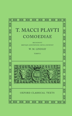 Plautus Comoediae Vol. I: Amphitruo - Mercator - Plautus, Titus Maccius, and Lindsay, Wallace Martin (Volume editor)