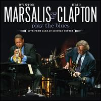 Play the Blues: Live from Jazz at Lincoln Center [CD/DVD] - Wynton Marsalis/Eric Clapton