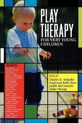 Play Therapy for Very Young Children - Schaefer, Charles E, PhD (Editor)