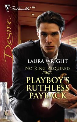 Playboy's Ruthless Payback - Wright, Laura