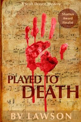 Played to Death: Scott Drayco Series #1 - Lawson, Bv