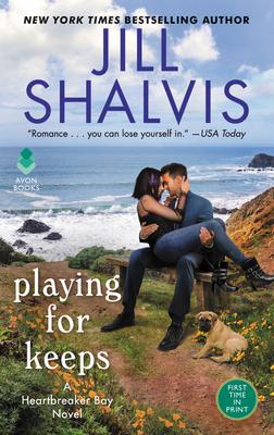 Playing for Keeps: A Heartbreaker Bay Novel - Shalvis, Jill