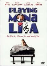 Playing Mona Lisa - Matthew Huffman