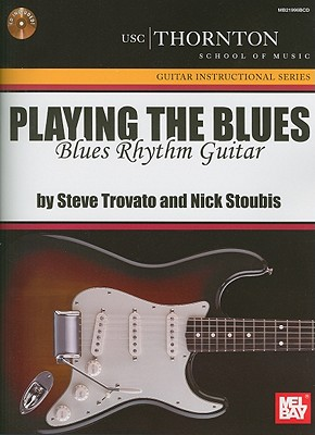 Playing the Blues: Blues Rhythm Guitar - Trovato, Steve
