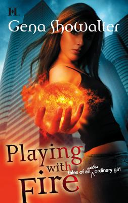 Playing with Fire: Tales of an Extraordinary Girl - Showalter, Gena