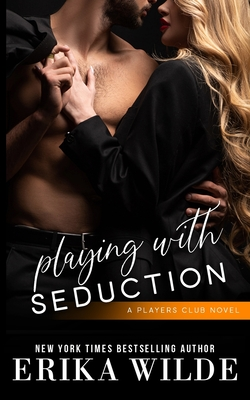 Playing with Seduction - Wilde, Erika