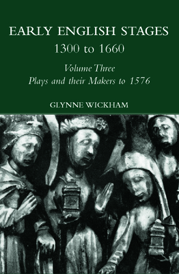 Plays and their Makers up to 1576 - Wickham, Glynne (Editor)