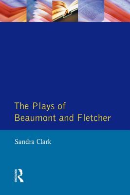 Plays Beaumont & Fletcher - Clark, Sandra, Dr.