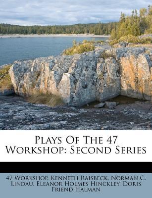 Plays of the 47 Workshop; Second Series - Workshop, 47 (Creator)