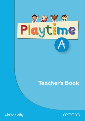 Playtime: A: Teacher's Book: Stories, DVD and play- start to learn real-life English the Playtime way! -