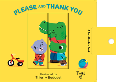 Please and Thank You - Bedouet, Thierry (Illustrator)