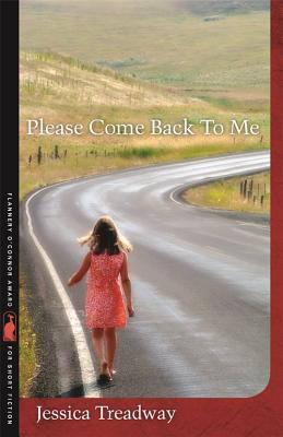 Please Come Back to Me: Stories and a Novella - Treadway, Jessica, and Zafris, Nancy (Editor)