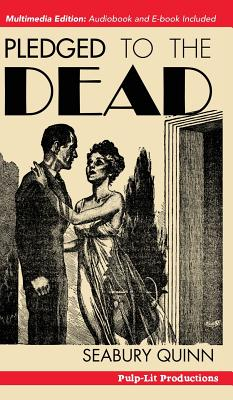 Pledged to the Dead: A Classic Pulp Fiction Novelette First Published in the October 1937 Issue of Weird Tales Magazine: A Jules de Grandin Story - Quinn, Seabury, and John, Finn J D (Editor)