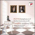 Pleyel: Symphony in F; Violin Concerto in D; Vanhal: Symphony in G