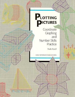 Plotting Pictures: Coordinate Graphing and Number Skills Practice 21342 - Rozell, Paula, and Dale Seymour Publications Secondary (Compiled by)